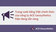 Trang web tiếng Việt chính thức của công ty ACE Geosythetics hiện đang sẵn sàng
